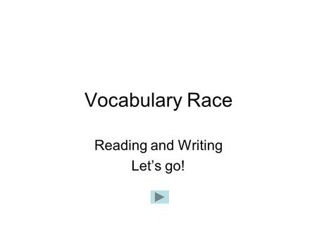 Vocabulary Race Reading and Writing Lets go!. Definition: when chemically combined with water, they form new chemicals called acids. For example, lemon.