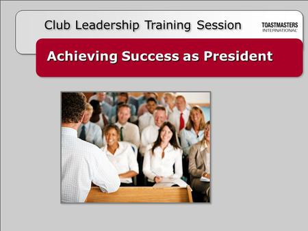 Achieving Success as President Club Leadership Training Session.