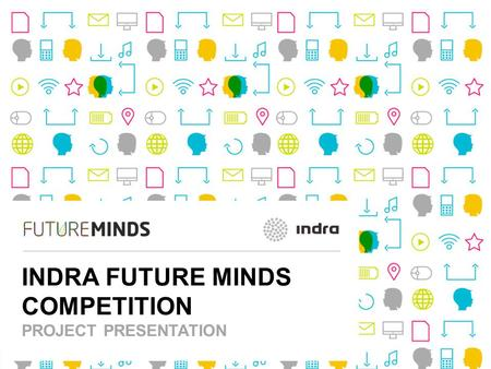 Future Minds 1 | INDRA FUTURE MINDS COMPETITION PROJECT PRESENTATION.