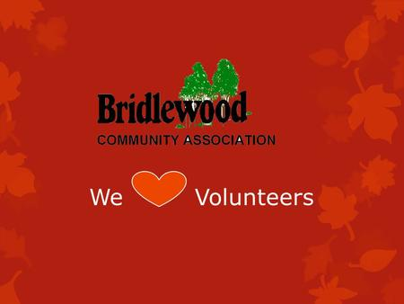 We Volunteers. Our Volunteer Philosophy Volunteers are critically important to the BCA and we always strive to match volunteers interests, skills and.