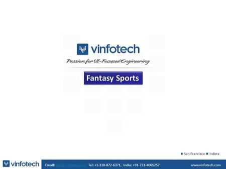 Fantasy Sports   Tel: +1-310-872-6371, India: San Francisco Indore.