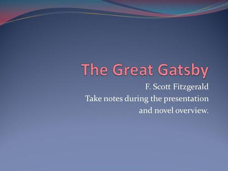 an overview of the characters in the great gatsby novel by f scott fitzgerald What is there to love about the great gatsby fscott fitzgerald fitzgerald the great gatsby is a 1925 novel characters in literature f scott fitzgerald.