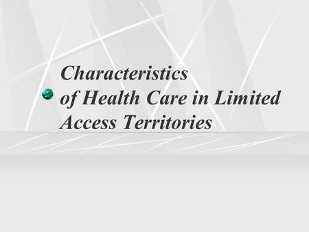 Characteristics of Health Care in Limited Access Territories.