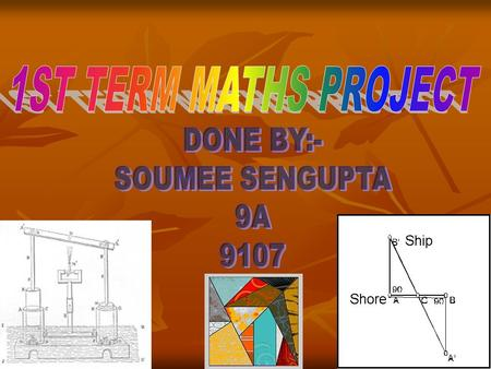1ST TERM MATHS PROJECT DONE BY:- SOUMEE SENGUPTA 9A 9107.