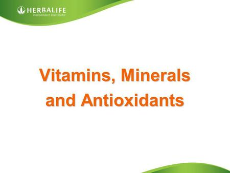 Vitamins, Minerals and Antioxidants