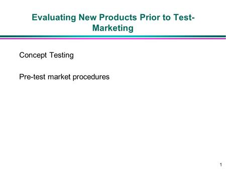 Evaluating New Products Prior to Test-Marketing