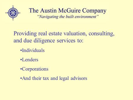 Providing real estate valuation, consulting, and due diligence services to: Individuals Lenders Corporations And their tax and legal advisors.