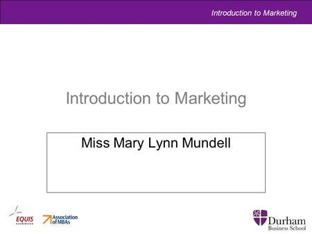 Introduction to Marketing Miss Mary Lynn Mundell.
