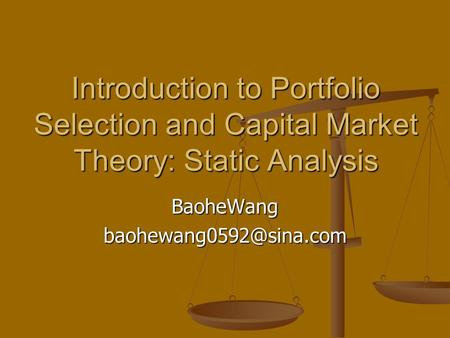 Introduction to Portfolio Selection and Capital Market Theory: Static Analysis
