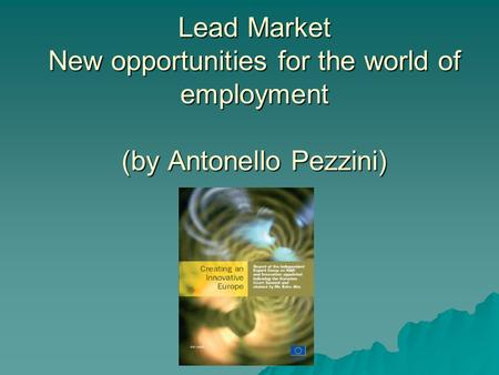 Lead Market New opportunities for the world of employment (by Antonello Pezzini)
