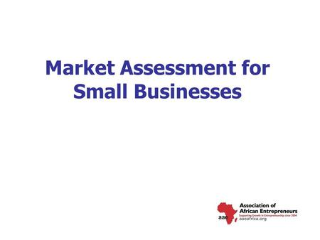 Market Assessment for Small Businesses. Lecture Contents Marketing Mix/ Demand/ Demand Estimation Sampling Plan/ Data Collection and Analysis Market Survey.
