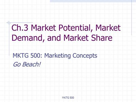 Ch.3 Market Potential, Market Demand, and Market Share