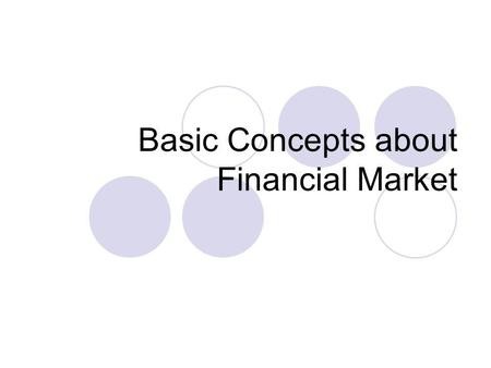 Basic Concepts about Financial Market