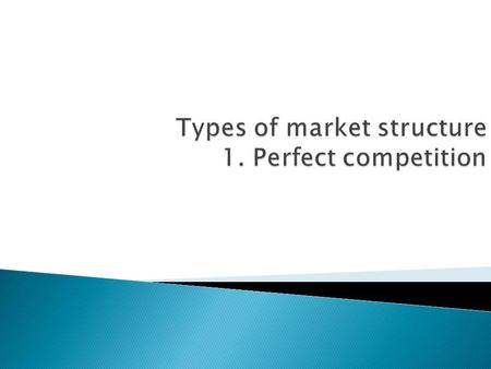 Different industries have different market structures. Different market characteristics determine the relations among sellers, and relations between sellers.