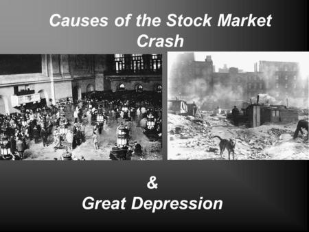 Causes of the Stock Market Crash & Great Depression.