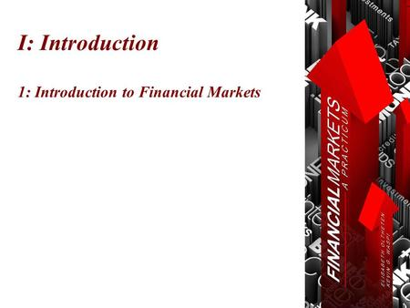I: Introduction 1: Introduction to Financial Markets.