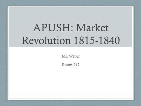 APUSH: Market Revolution
