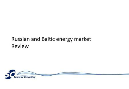 Russian and Baltic energy market Review. Contents (example) Short review on general macroeconomic development and forecast of GDP growth in Russia Russian.