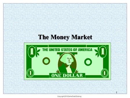 The Money Market 1 Copyright 2013 Diane Scott Docking.