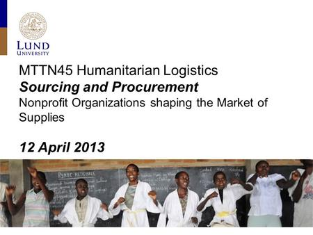MTTN45 Humanitarian Logistics Sourcing and Procurement Nonprofit Organizations shaping the Market of Supplies 12 April 2013.
