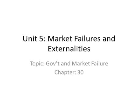 Unit 5: Market Failures and Externalities