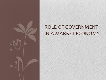 Role of Government in a Market Economy