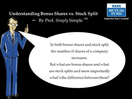 In both bonus shares and stock split the number of shares of a company increases. But what are bonus shares and what are stock splits and more importantly.