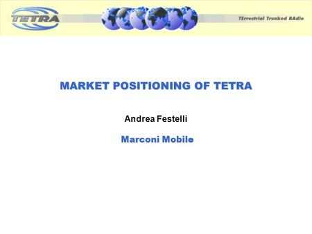 MARKET POSITIONING OF TETRA