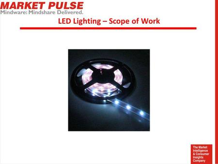 LED Lighting – Scope of Work. Research Background LED (Light Emitting Diodes) represent the fastest growing lighting technology. They have the advantages.