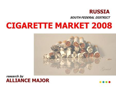 CIGARETTE MARKET 2008 RUSSIA ALLIANCE MAJOR SOUTH FEDERAL DISTRICT research by.