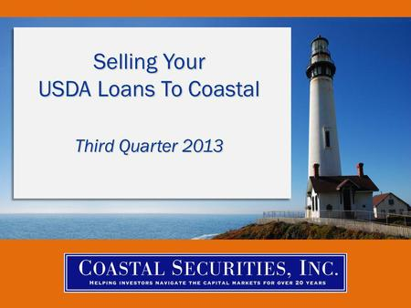 Selling Your USDA Loans To Coastal Third Quarter 2013.