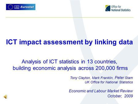 ICT impact assessment by linking data Economic and Labour Market Review October, 2009 Analysis of ICT statistics in 13 countries, building economic analysis.