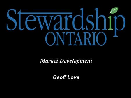 Geoff Love Market Development. Market Development Backgrounder 3 Part Presentation 1) Review 2003 Blue Box Recovery Rates 2) Present Market Development.