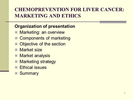 CHEMOPREVENTION FOR LIVER CANCER: MARKETING AND ETHICS