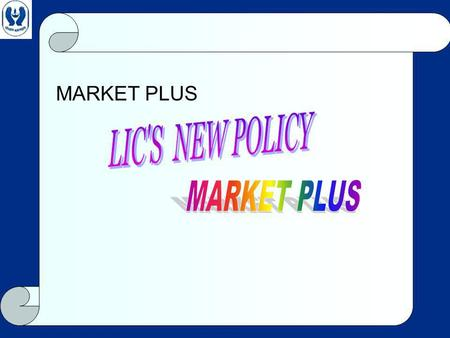 MARKET PLUS. Market Trends SENSEX is around10,000 points….. Volatility of Market Awareness of Unit Linked Plans Focus on liquidity.