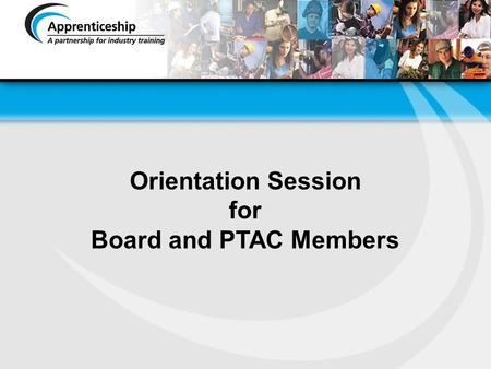 Orientation Session for Board and PTAC Members
