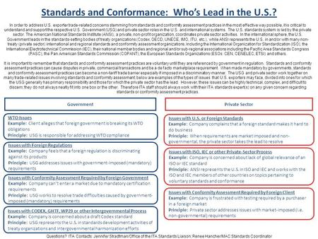 Standards and Conformance: Whos Lead in the U.S.? In order to address U.S. exporter trade-related concerns stemming from standards and conformity assessment.