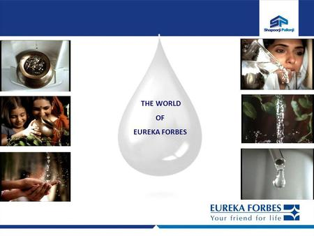 THE WORLD OF EUREKA FORBES.