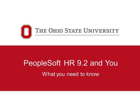 PeopleSoft HR 9.2 and You What you need to know. 2 We want to provide… Basic project information Visibility into decisions and how they were made Details.
