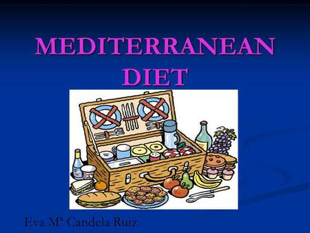 MEDITERRANEAN DIET Eva Mª Candela Ruiz. DEFINITION Mediterranean diet is not really a diet. It is simply a healthy eating pattern. Mediterranean diet.