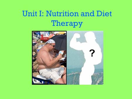 Unit I: Nutrition and Diet Therapy. Specific Objectives 2H09.01: Analyze patient/client nutritional measures 2H09.02: Evaluate therapeutic diets.