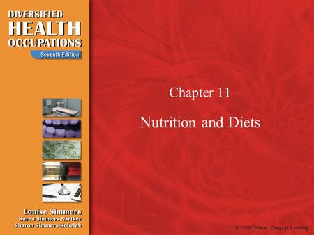 © 2009 Delmar, Cengage Learning Chapter 11 Nutrition and Diets.