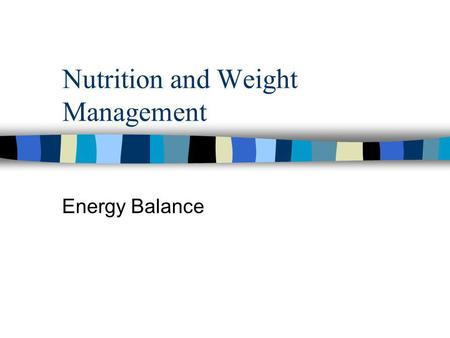 Nutrition and Weight Management Energy Balance. n 3500 kcal = 1 pound of fat n Positive Energy Balance –food intake exceeds expenditure (RMR + activity)