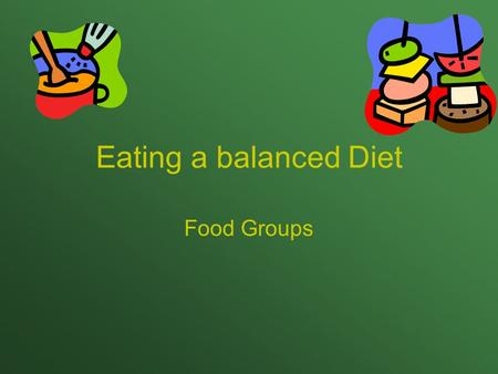 Eating a balanced Diet Food Groups. We all need to eat lots of different foods to keep healthy. We need to eat and balanced and varied diet.