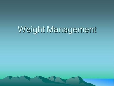 Weight Management. Calculating Your Energy Needs & Customizing Your Nutritional Plan 1.Calculate your Resting Metabolic Rate and Total Energy Expenditure.