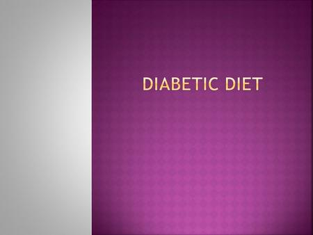 Working towards obtaining ideal body weight Following a diabetic diet Regular exercise Diabetic medication if needed.