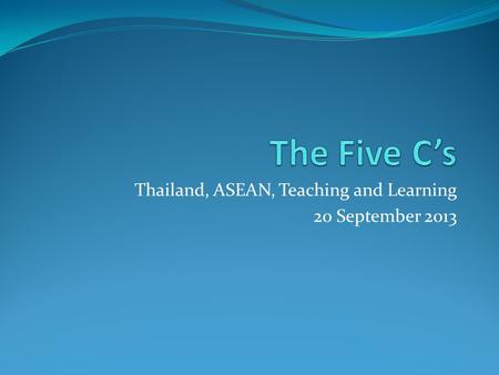 Thailand, ASEAN, Teaching and Learning 20 September 2013.