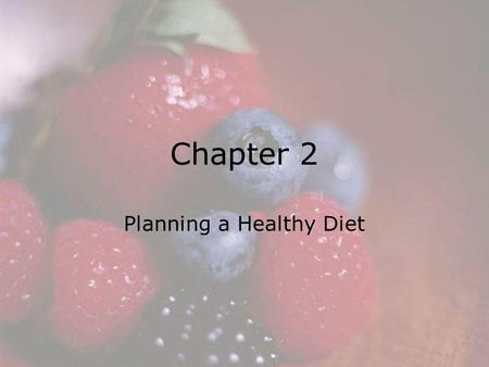 © 2008 Thomson - Wadsworth Chapter 2 Planning a Healthy Diet.