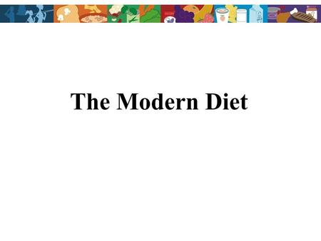 The Modern Diet. As we face epidemic numbers of people with obesity, diabetes and cardiovascular disease, many people have started to question the role.