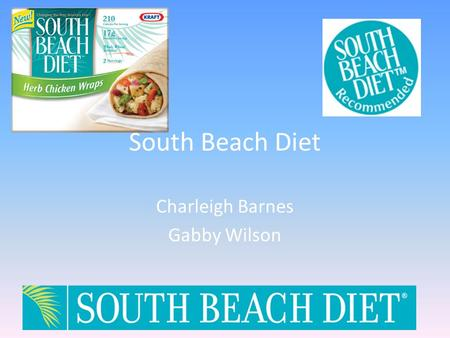South Beach Diet Charleigh Barnes Gabby Wilson. How it Works: Phase One Phase one helps eliminate cravings for sugar and refined starches. The purpose.